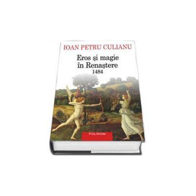 Eros si magie in Renastere. 1484 - Editie Cartonata