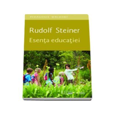 Esenta educatiei - Rudolf Steiner