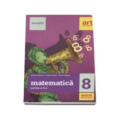 Esential Matematica clasa a VIII-a. Partea a II-a (Editia 2018) - Marius Perianu