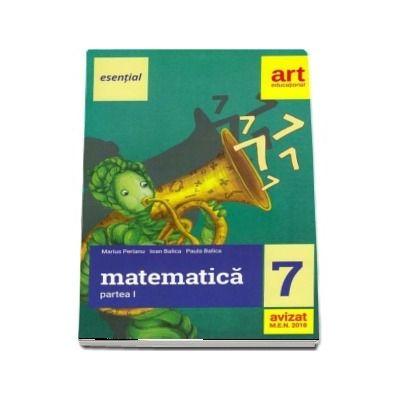 Esential - Matematica pentru clasa a VII-a, partea I (Editia 2018)