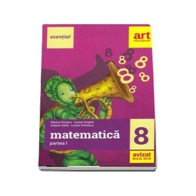 Esential. Matematica pentru clasa a VIII-a, partea I (Editia 2018)