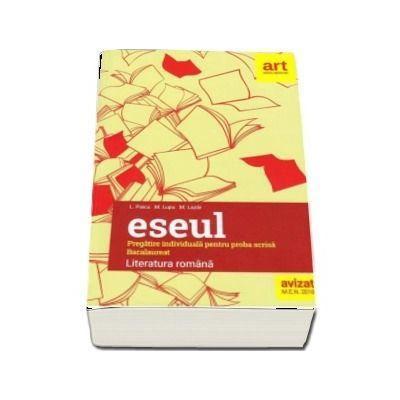 ESEUL. Literatura Romana, pregatire individuala pentru proba scrisa - Bacalaureat 2019