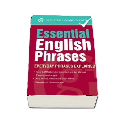 Essential English Phrases. Everyday Phrases Explained -  Betty Kirkpatrick (Websters Word Power)