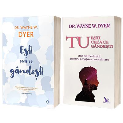 Serie de autor Dr. Wayne W. Dyer. Tu esti ceea ce gandesti si Esti ceea ce gandesti!
