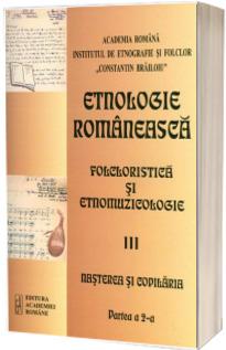 Etnologie Romaneasca, Folcloristica si Etnomuzicologie - Volumul III, Nasterea si copilaria, partea a 3-a. Expresii ale nasterii in texte Literar-Folclorice