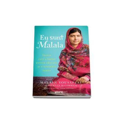 Eu sunt Malala. Tanara care a luptat pentru educatie si a schimbat lumea - Editie cartonata
