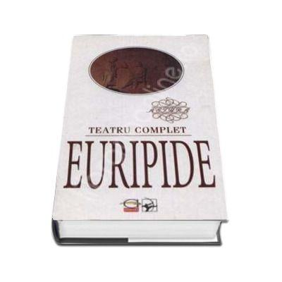 EURIPIDE. TEATRU COMPLET