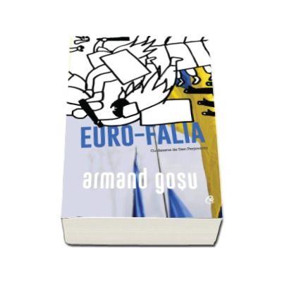 Euro-Falia - Turbulente si involutii in fostul spatiu sovietic (Armand Gosu)