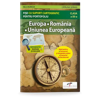 Europa. Romania. Uniunea Europeana. Fise cu suport cartografic pentru portofoliu