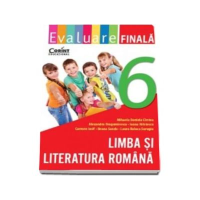 Evaluare finala la Limba si literatura romana pentru clasa a VI-a (Mihaela Daniela Cirstea)