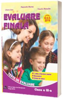 Evaluare Finala, pentru clasa a III-a. Limba si literatura romana. Matematica. Stiinte ale naturi
