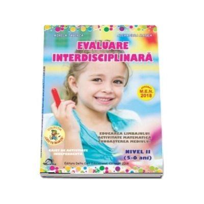 Evaluare interdisciplinara. Nivel II, 5-6 ani