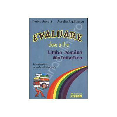 Evaluare - Limba romana si matematica. Clasa a II-a