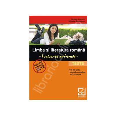 Evaluare nationala 2012. Limba si literatura romana-teste