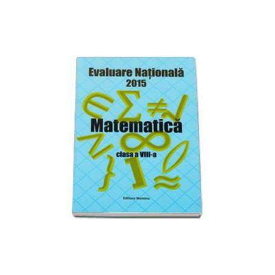 Evaluare nationala 2015 - Modele de subiecte la matematica pentru clasa a VIII-a