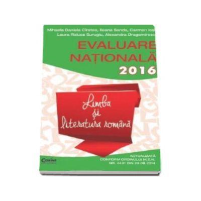 Evaluare nationala 2016 Limba si literatura romana. 45 de teste propuse dupa modelul elaborat de M.E.N. - Mihaela Daniela Cirstea