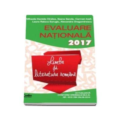 Evaluare nationala 2017. Limba si literatura romana - Actualizata conform ordinului  M.E.N.