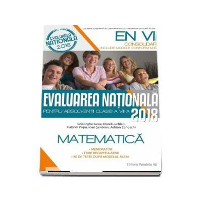 Evaluare nationala 2018 Matematica - Consolidare pentru absolventi clasei a VIII-a. Memorator, teme recapitulative, 90 de teste dupa modelul M.E.N.