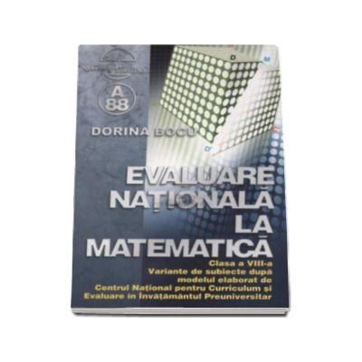 Evaluare nationala la matematica pentru clasa a VIII-a - Dorina Bocu
