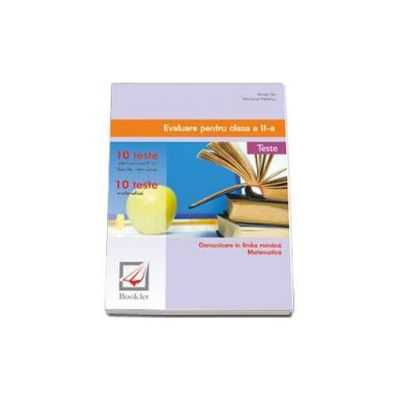 Evaluare pentru clasa a II-a. Comunicare in limba romana, matematica. 20 de teste Limba romana, matematica. Modele complete de rezolvare (Mirela Ilie)