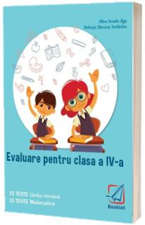 Evaluare pentru clasa a IV-a. 13 TESTE Limba romana - 13 TESTE Matematica