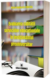 Evaluarea calitatii serviciilor educationale in invatamantul preuniversitar