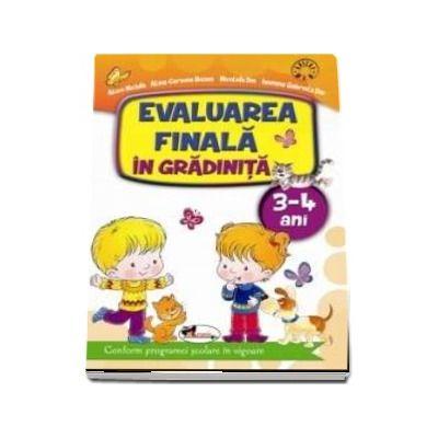 Evaluarea finala in gradinita 3-4 ani - Conform programei scolare in vigoare (Alice Nichita)
