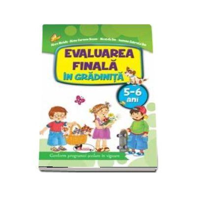Evaluarea finala in gradinita 5-6 ani - Conform programei scolare in vigoare (Alice Nichita)