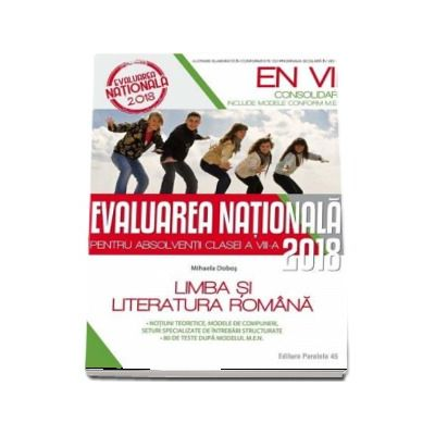 Evaluarea nationala 2018 (CONSOLIDARE), pentru absolventii clasei a VIII-a. Limba si literatura Romana