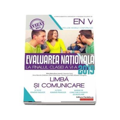 Evaluarea Nationala 2019 la finalul clasei a VI-a - Limba si comunicare, 25 teste romana-engleza, 10 teste romana-franceza