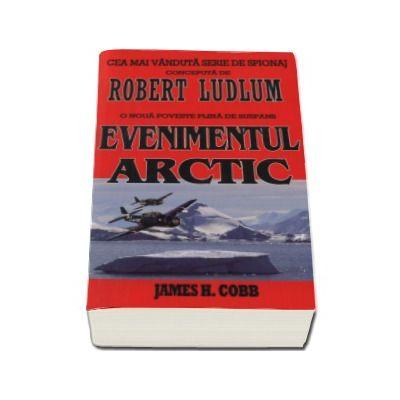 Evenimentul Arctic - Robert Ludlum