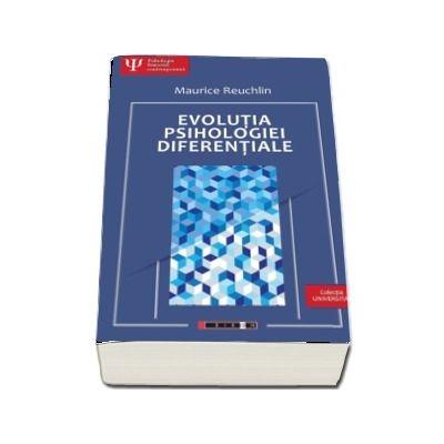 Evolutia Psihologiei Diferentiale - Reuchilin Maurice