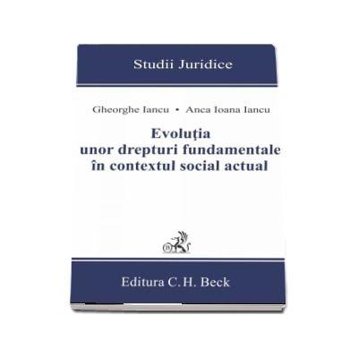 Evolutia unor drepturi fundamentale in contextul social actual - Studii Juridice