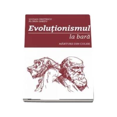 Evolutionismul la bara - Marturii din culise