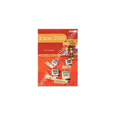 Excel 2000 ... pentru copii