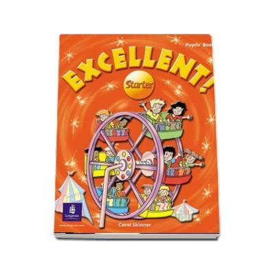 Excellent Starter Pupils Book - Carol Skinner