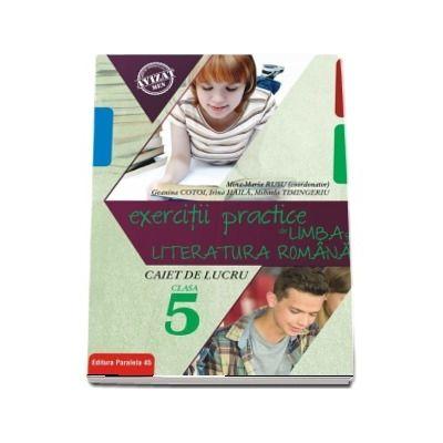 Exercitii practice de Limba si literatura romana, caiet de lucru pentru clasa a V-a. Modalitati de lucru diferentiate (Editie 2018)