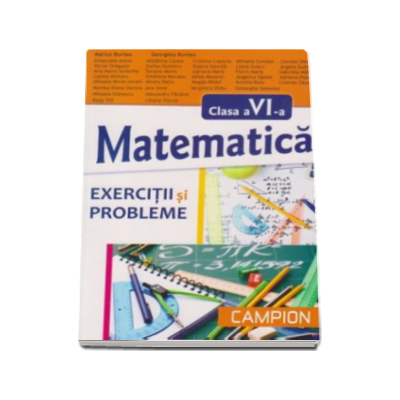 Exercitii si probleme de matematica pentru clasa a VI-a - Marius Burtea, Georgeta Burtea