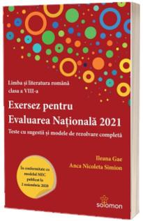 Exersez pentru Evaluarea Nationala 2021. Teste cu sugestii si modele de rezolvare completa