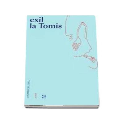 Exil la Tomis - Ion Marculescu