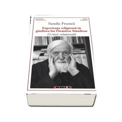 Experienta religioasa in gindirea lui Dumitru Staniloae - Sandu Frunza