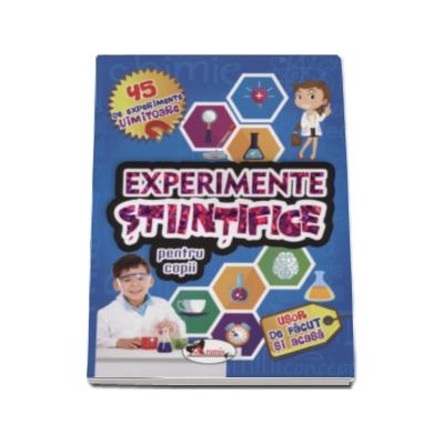 Experimente stiintifice pentru copii - Usor de facut si acasa
