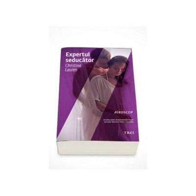 Expertul seducator - Al treilea volum al seriei Beautiful Bastard  (Christina Lauren)