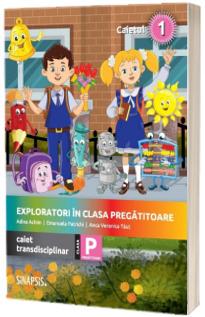 Exploratori in clasa pregatitoare, caiet integrat 1