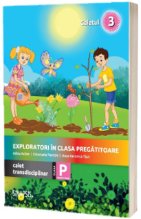 Exploratori in clasa pregatitoare, caiet integrat 3