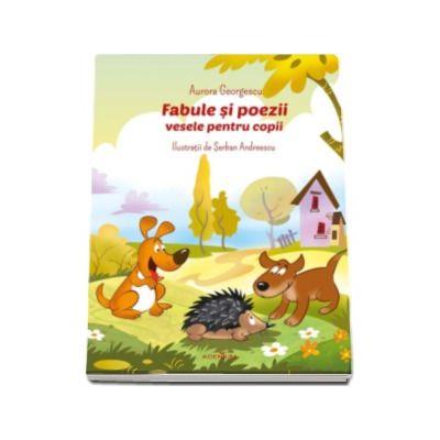 Fabule si poezii vesele pentru copii - Ilustratii de Serban Andreescu