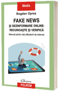 Fake news si dezinformare online: recunoaste si verifica