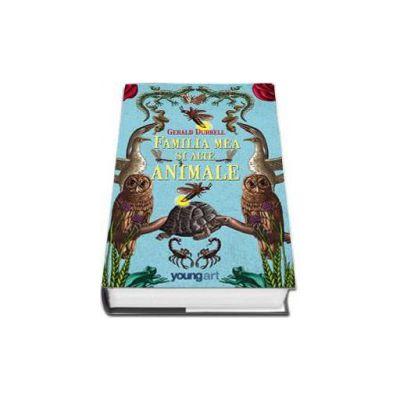 Familia mea si alte animale - Gerrald Durell (Editie Hardcover)