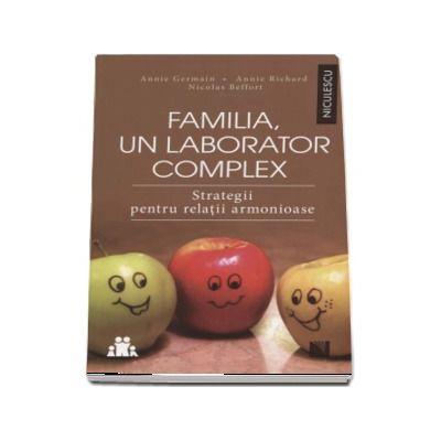 Familia, un laborator complex
