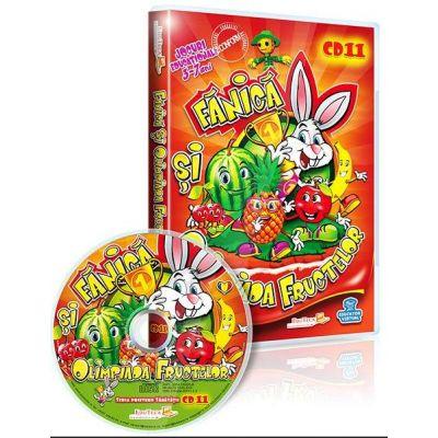 Fanica si Olimpiada Fructelor. Jocuri educationale 3-7 ani CD 11 (Seria Prietenii sanatatii)